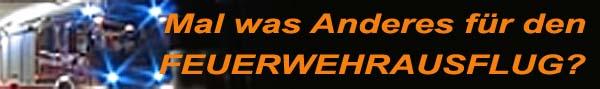 Mal was anderes beim FEUERWEHRAUSFLUG?